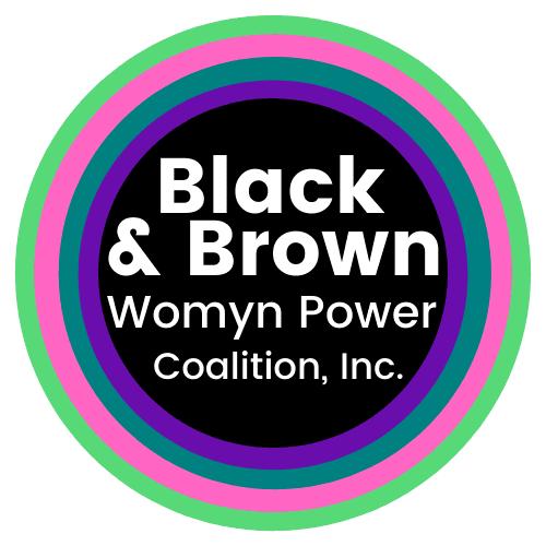 logo for Black & Brown Womyn Power Coalition, Inc.